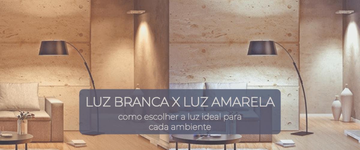 Luz Banca X Luz Amarela